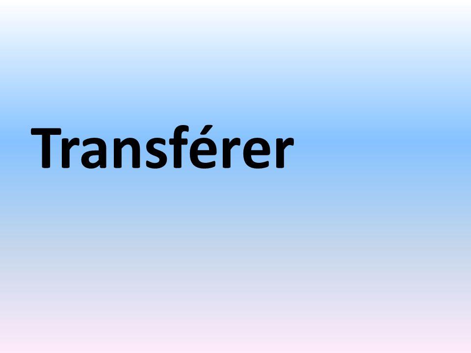 Transférer