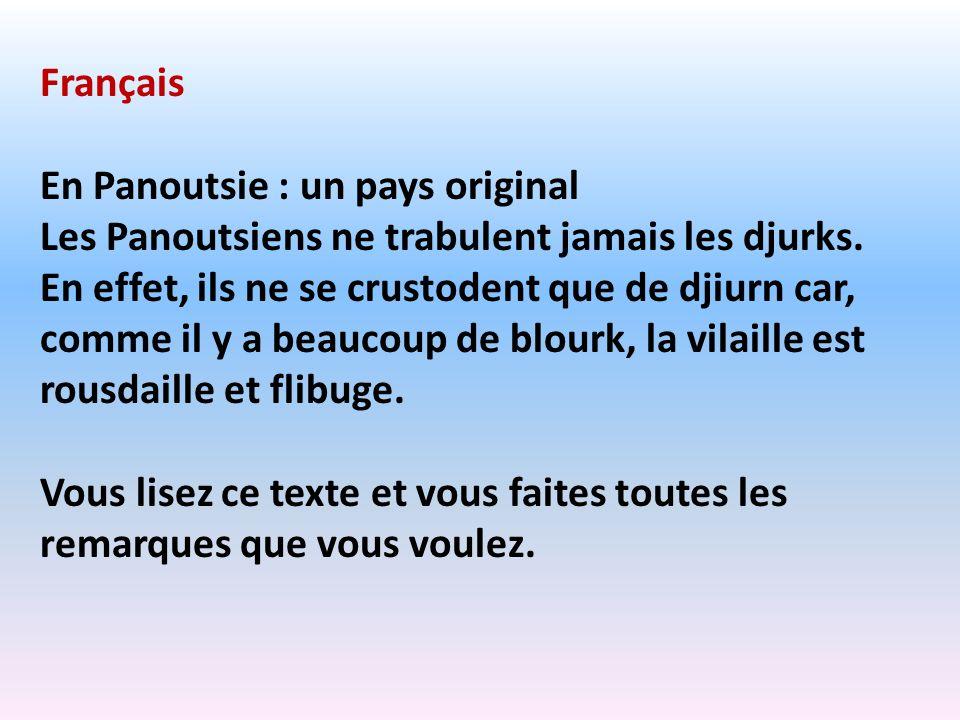 FrançaisEn Panoutsie : un pays original. Les Panoutsiens ne trabulent jamais les djurks.
