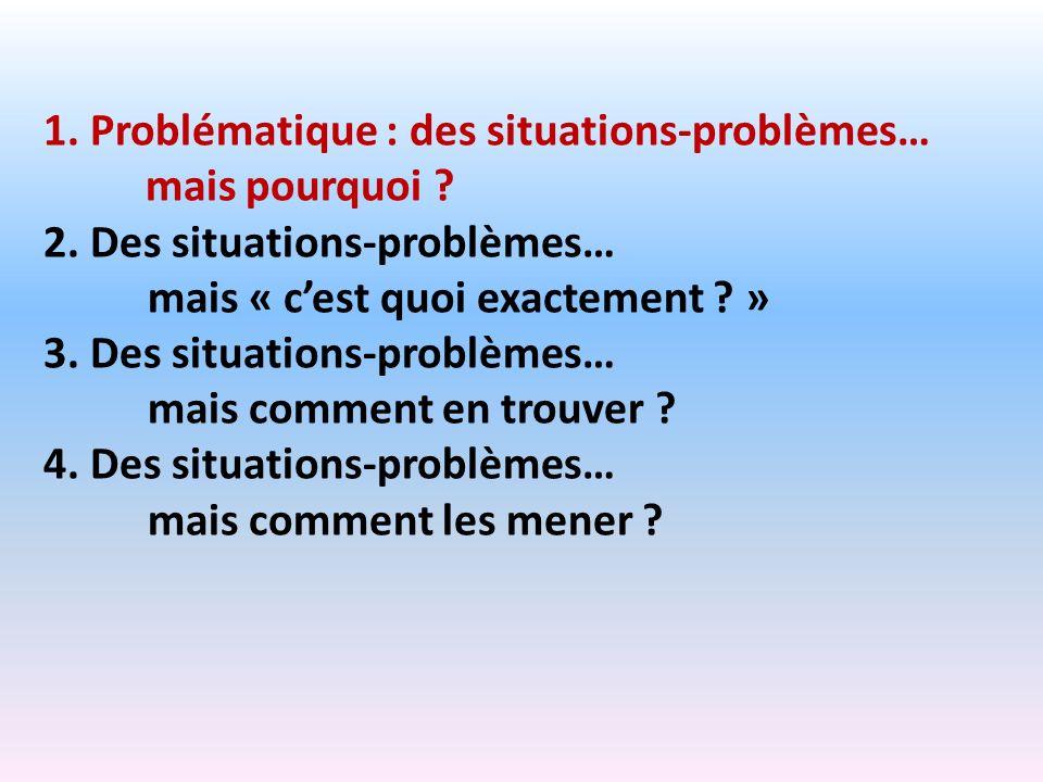 1. Problématique : des situations-problèmes…