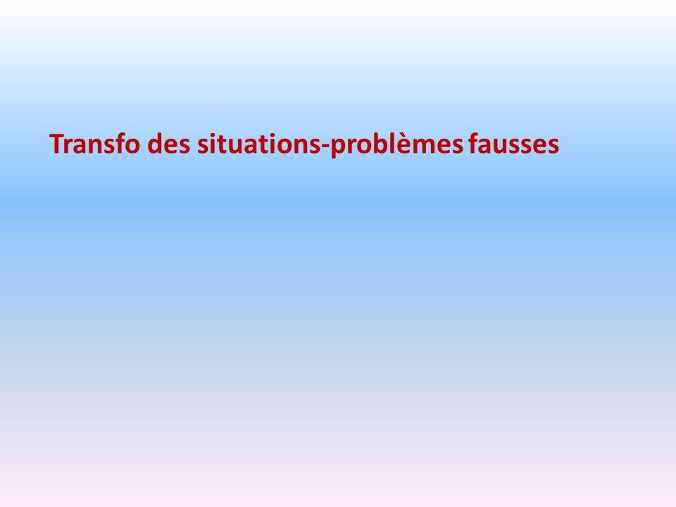 Transfo des situations-problèmes fausses