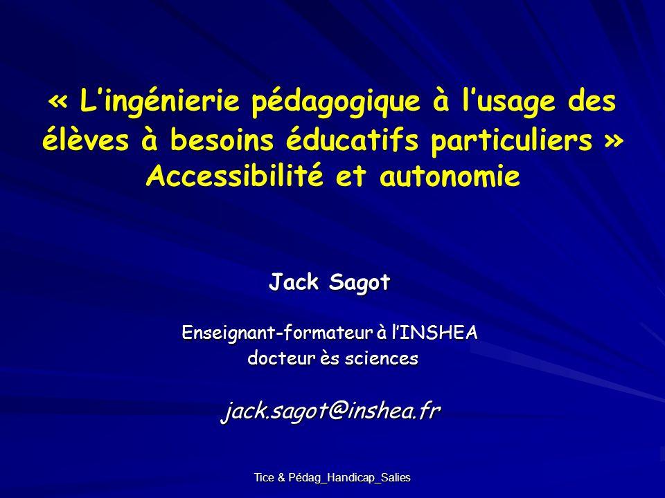 « L'ingénierie pédagogique à l'usage des élèves à besoins éducatifs particuliers » Accessibilité et autonomie