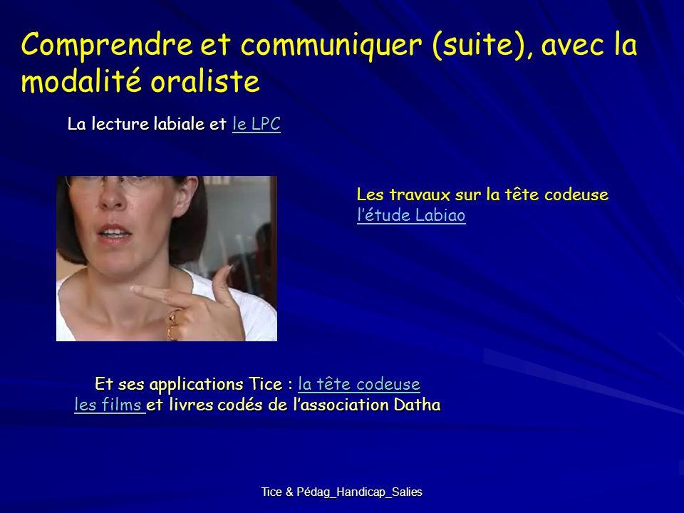 Comprendre et communiquer (suite), avec la modalité oraliste