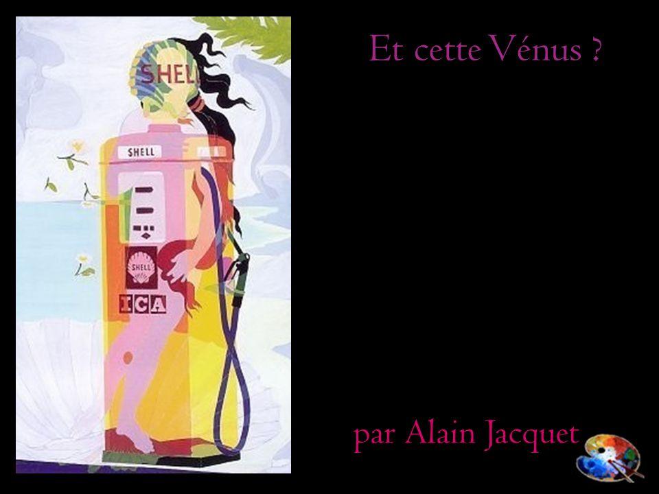 Et cette Vénus par Alain Jacquet