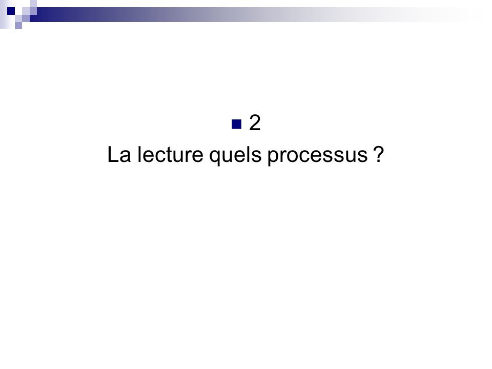 La lecture quels processus