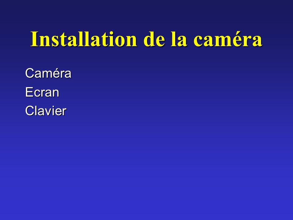 Installation de la caméra