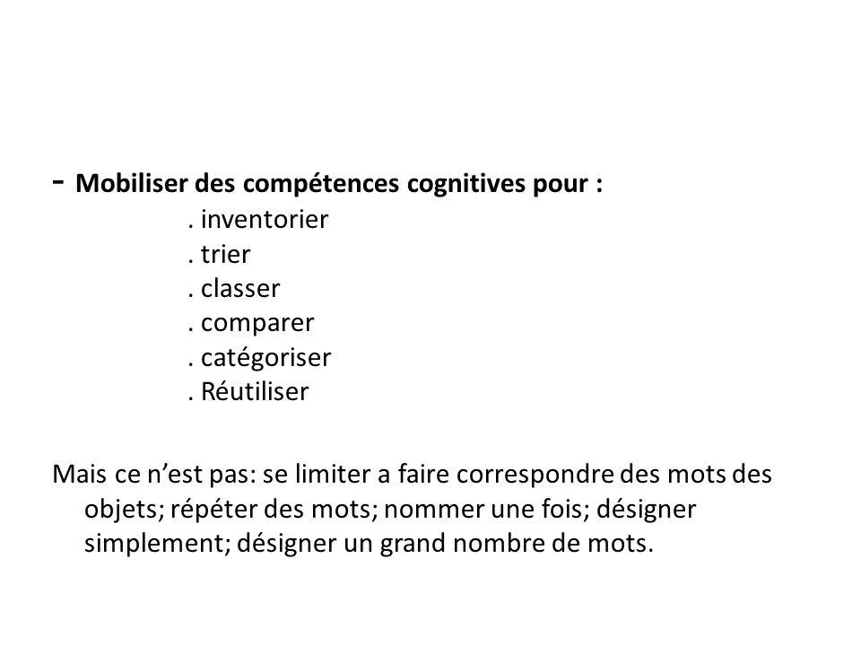 - Mobiliser des compétences cognitives pour :. inventorier. trier