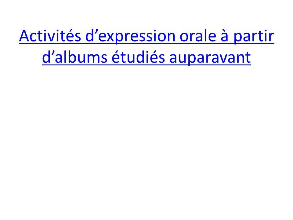Activités d'expression orale à partir d'albums étudiés auparavant