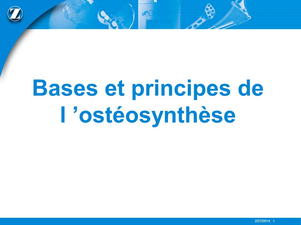 Bases et principes de l 'ostéosynthèse