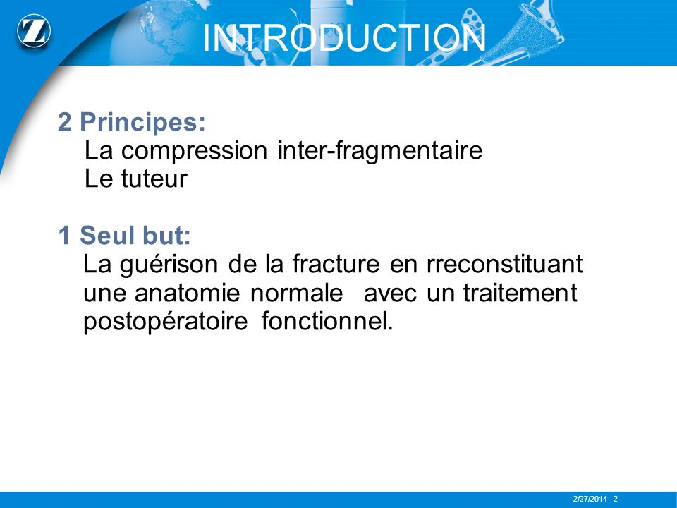 INTRODUCTION 2 Principes: La compression inter-fragmentaire Le tuteur