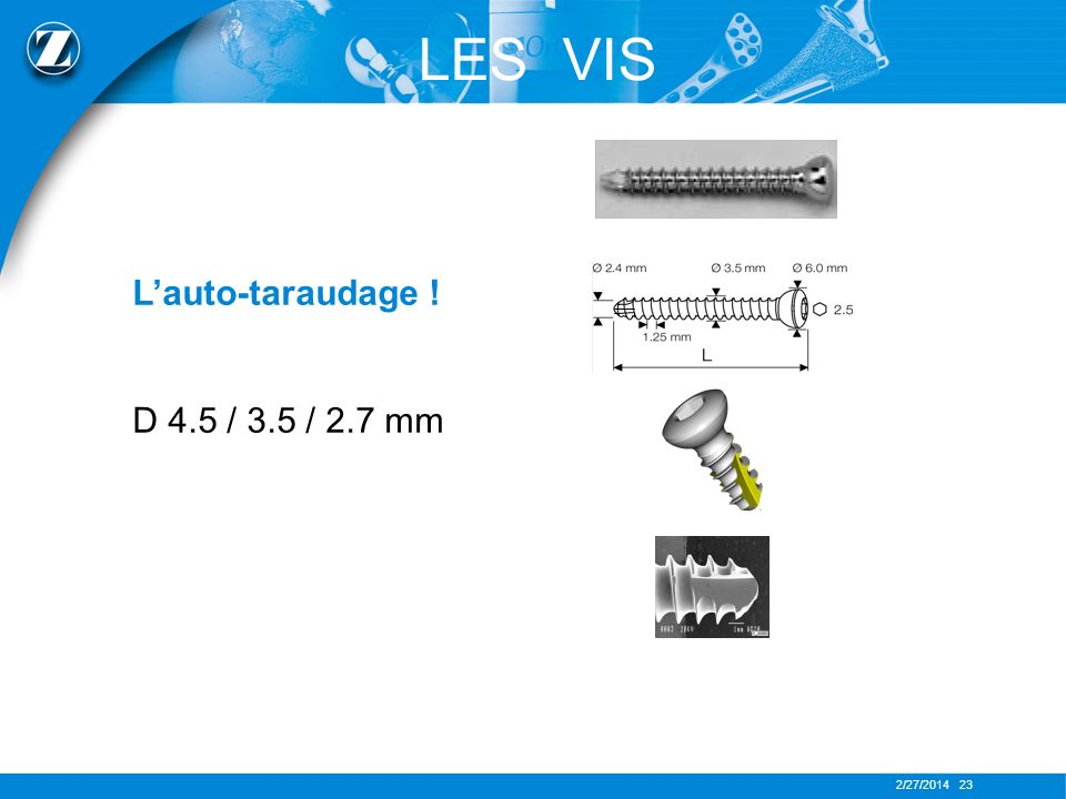 LES VIS L'auto-taraudage ! D 4.5 / 3.5 / 2.7 mm