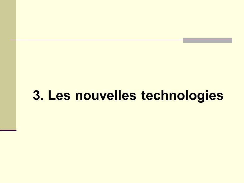 3. Les nouvelles technologies