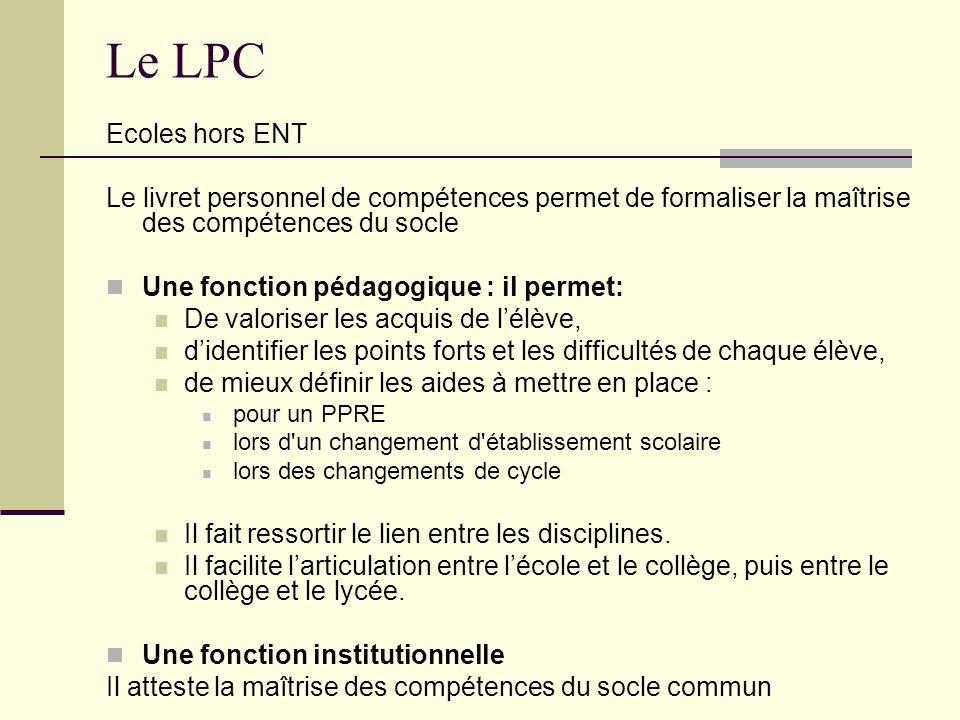 Le LPC Ecoles hors ENT. Le livret personnel de compétences permet de formaliser la maîtrise des compétences du socle.