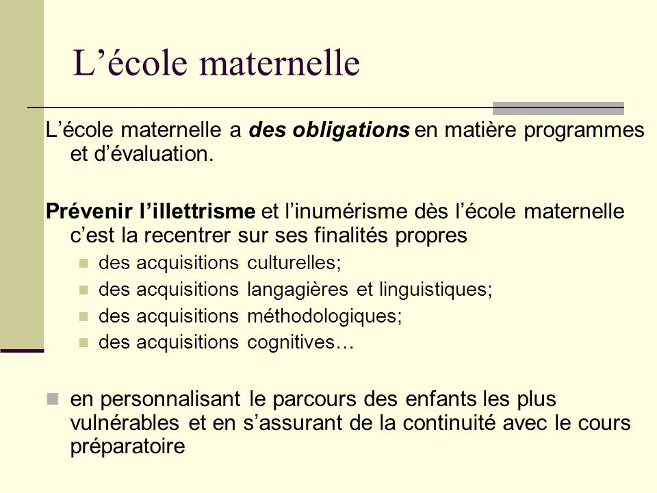 L'école maternelle L'école maternelle a des obligations en matière programmes et d'évaluation.