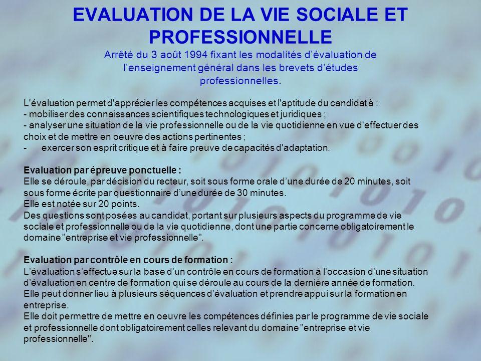 EVALUATION DE LA VIE SOCIALE ET PROFESSIONNELLE Arrêté du 3 août 1994 fixant les modalités d'évaluation de l'enseignement général dans les brevets d'études professionnelles.