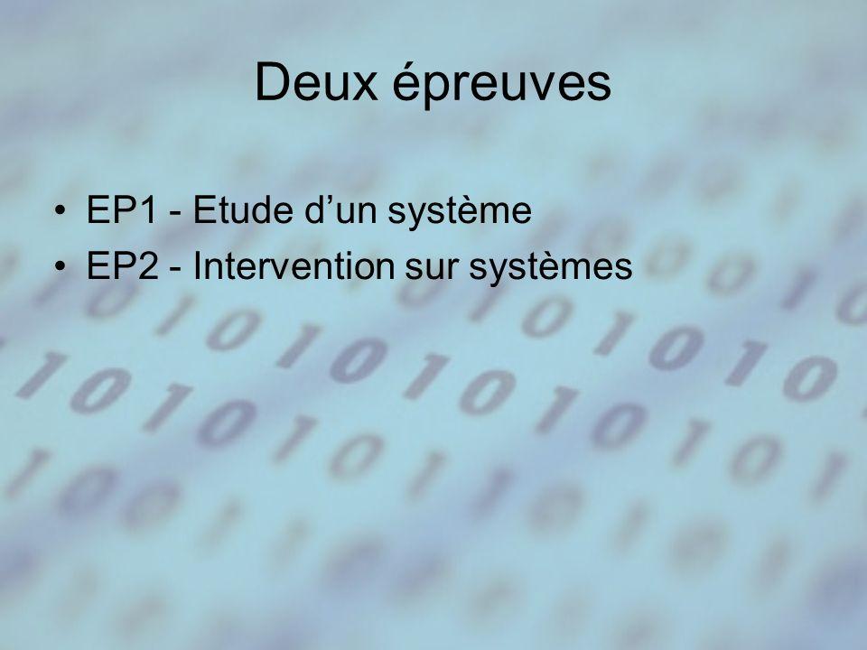 Deux épreuves EP1 - Etude d'un système EP2 - Intervention sur systèmes