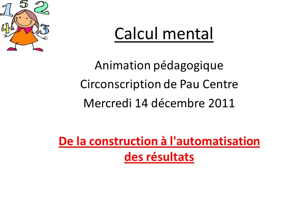 Calcul mental Animation pédagogique Circonscription de Pau Centre