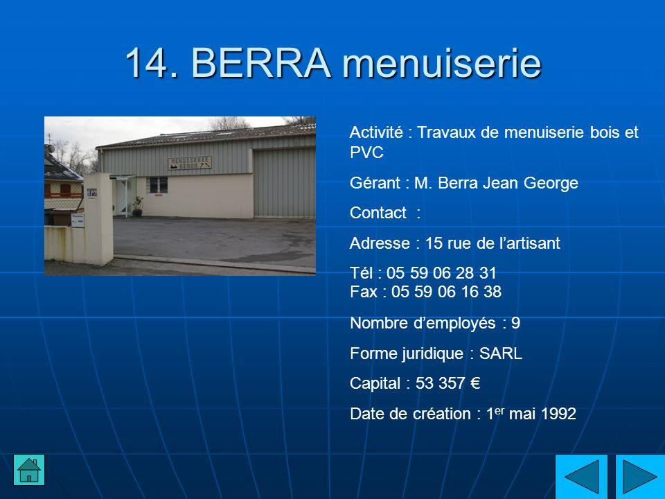 14. BERRA menuiserie Activité : Travaux de menuiserie bois et PVC