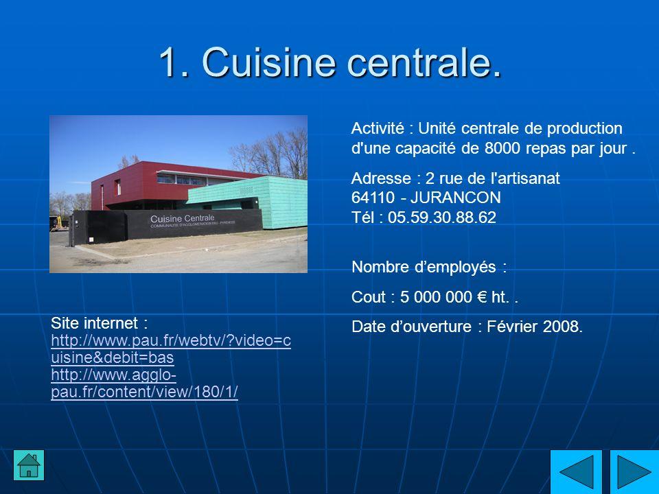 1. Cuisine centrale. Activité : Unité centrale de production d une capacité de 8000 repas par jour .