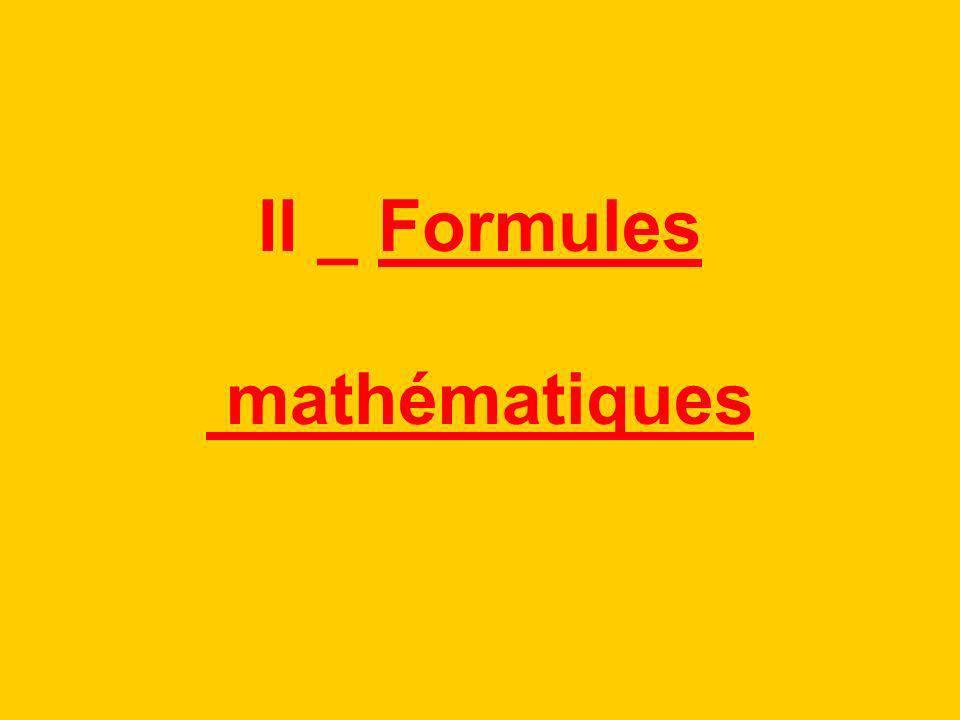 II _ Formules mathématiques