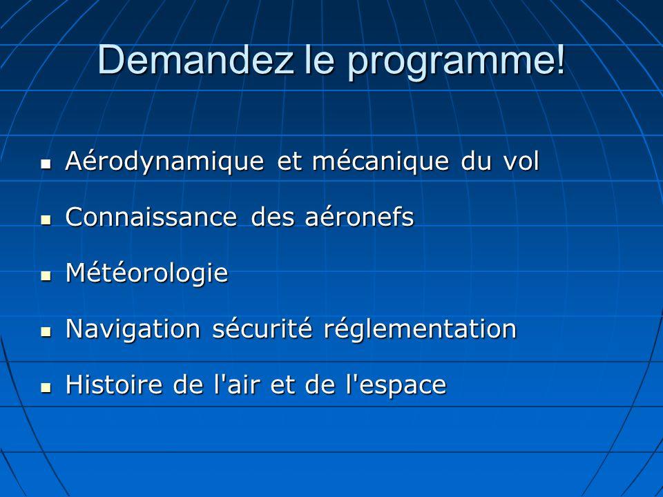 Demandez le programme! Aérodynamique et mécanique du vol