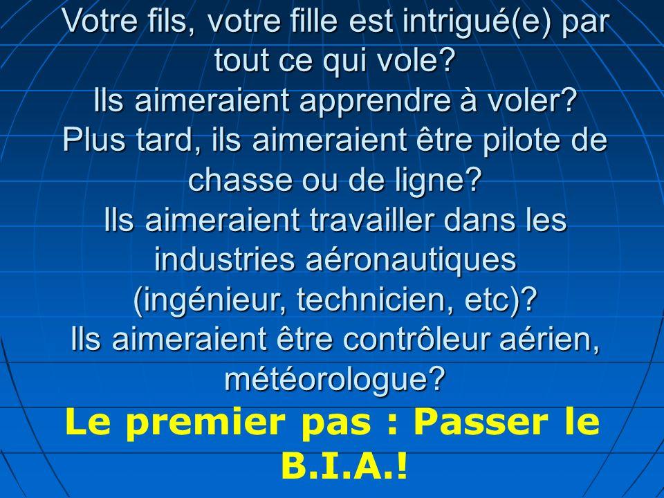 Le premier pas : Passer le B.I.A.!