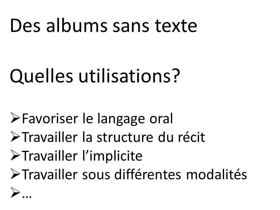 Des albums sans texte Quelles utilisations Favoriser le langage oral
