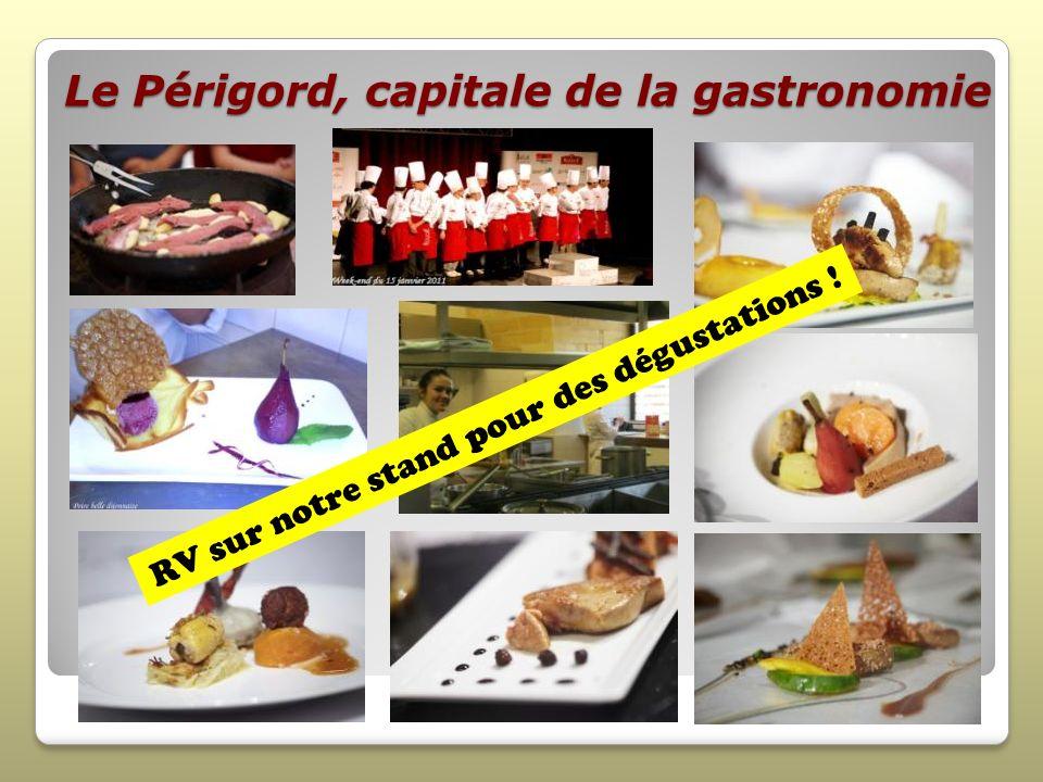 Le Périgord, capitale de la gastronomie