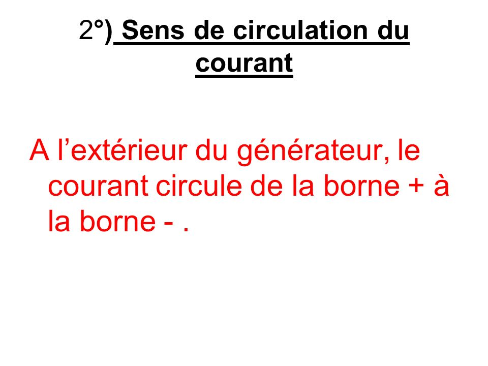 2°) Sens de circulation du courant