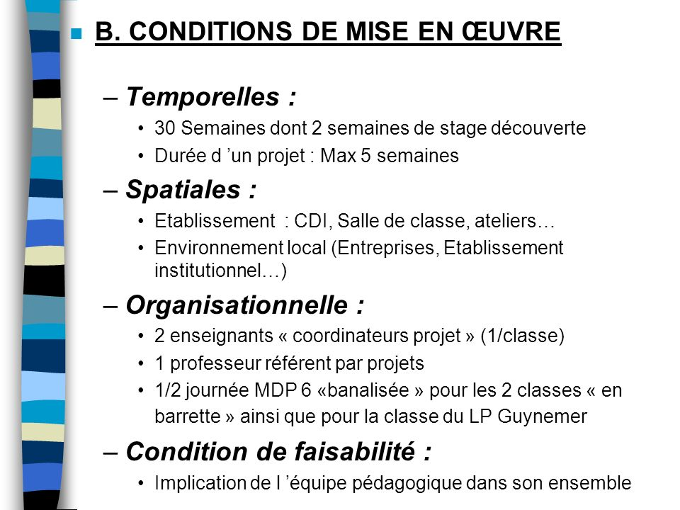 B. CONDITIONS DE MISE EN ŒUVRE Temporelles :