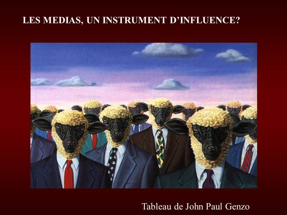 LES MEDIAS, UN INSTRUMENT D'INFLUENCE