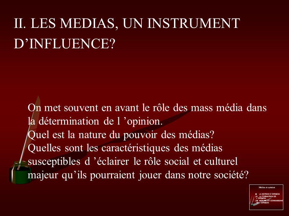 II. LES MEDIAS, UN INSTRUMENT D'INFLUENCE