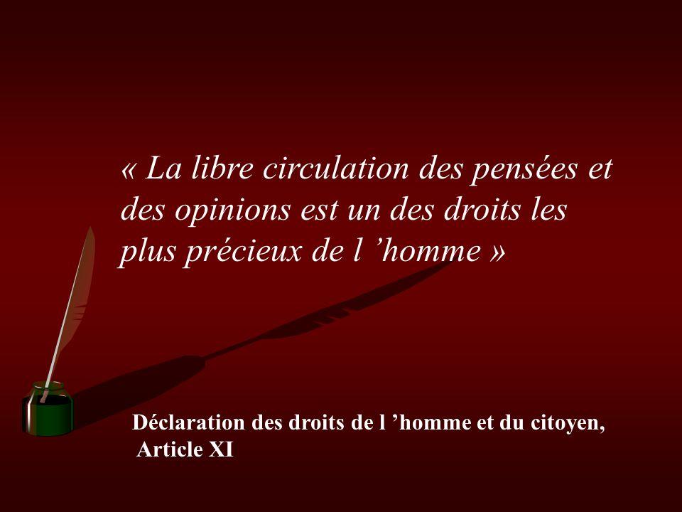 « La libre circulation des pensées et des opinions est un des droits les plus précieux de l 'homme »