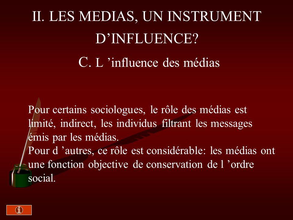 II. LES MEDIAS, UN INSTRUMENT D'INFLUENCE C. L 'influence des médias