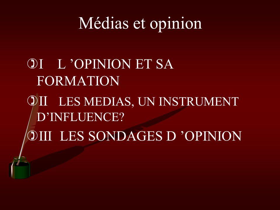 Médias et opinion I L 'OPINION ET SA FORMATION