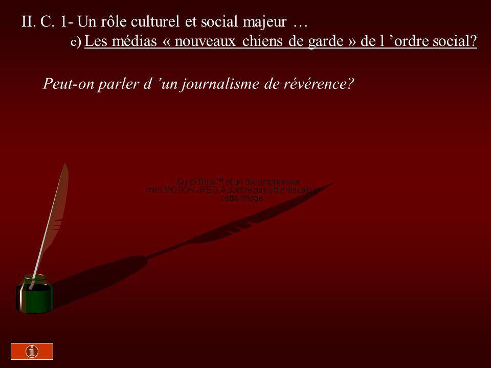 II. C. 1- Un rôle culturel et social majeur …