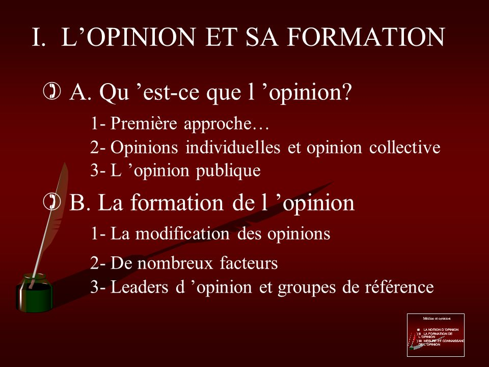 I. L'OPINION ET SA FORMATION