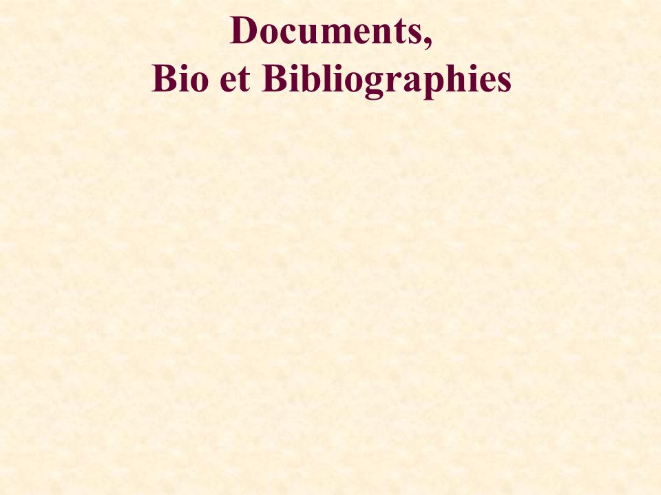 Documents, Bio et Bibliographies