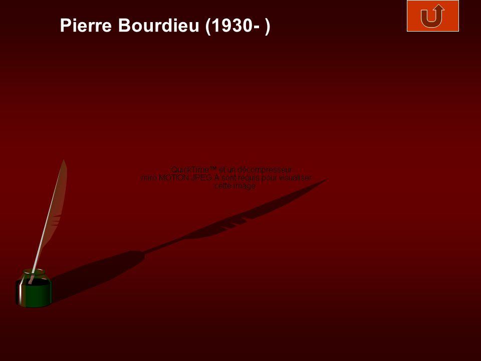 Pierre Bourdieu (1930- )