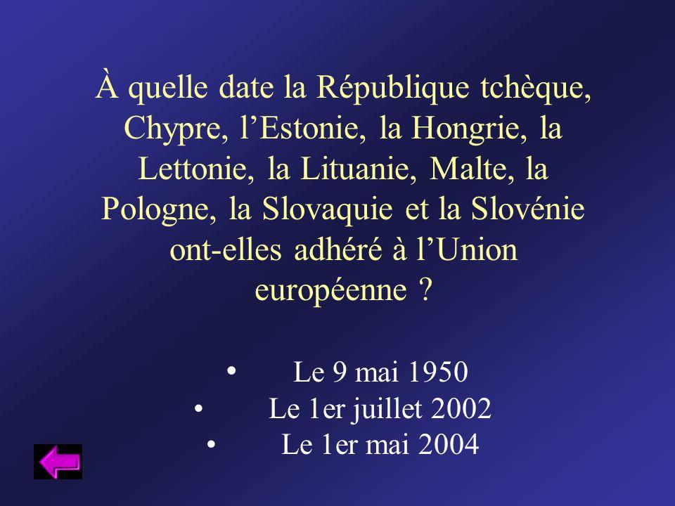 À quelle date la République tchèque, Chypre, l'Estonie, la Hongrie, la Lettonie, la Lituanie, Malte, la Pologne, la Slovaquie et la Slovénie ont-elles adhéré à l'Union européenne