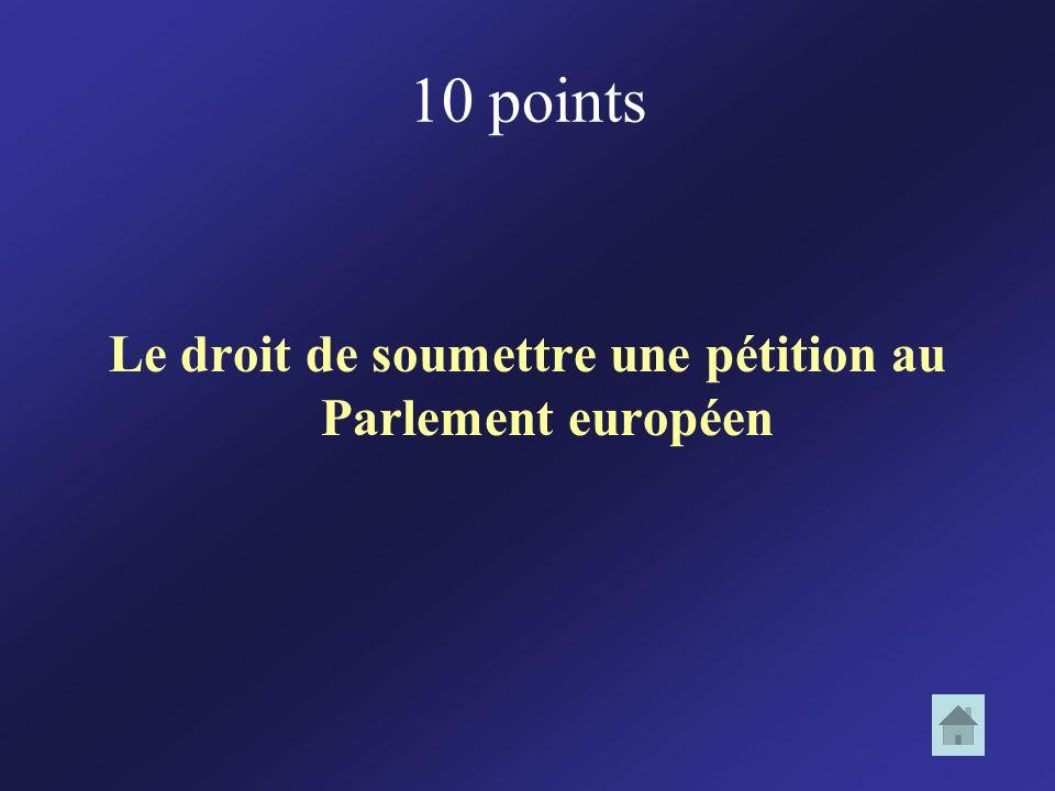 Le droit de soumettre une pétition au Parlement européen