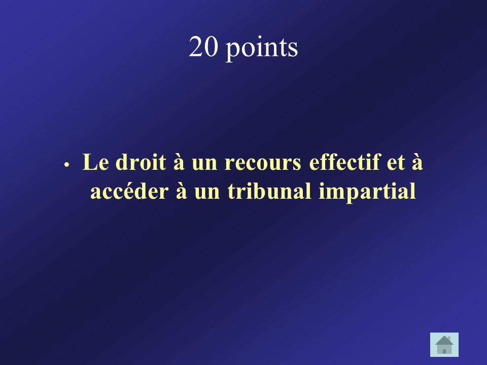 • Le droit à un recours effectif et à accéder à un tribunal impartial