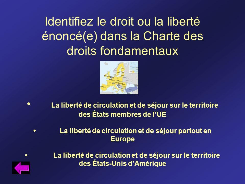 • La liberté de circulation et de séjour partout en Europe