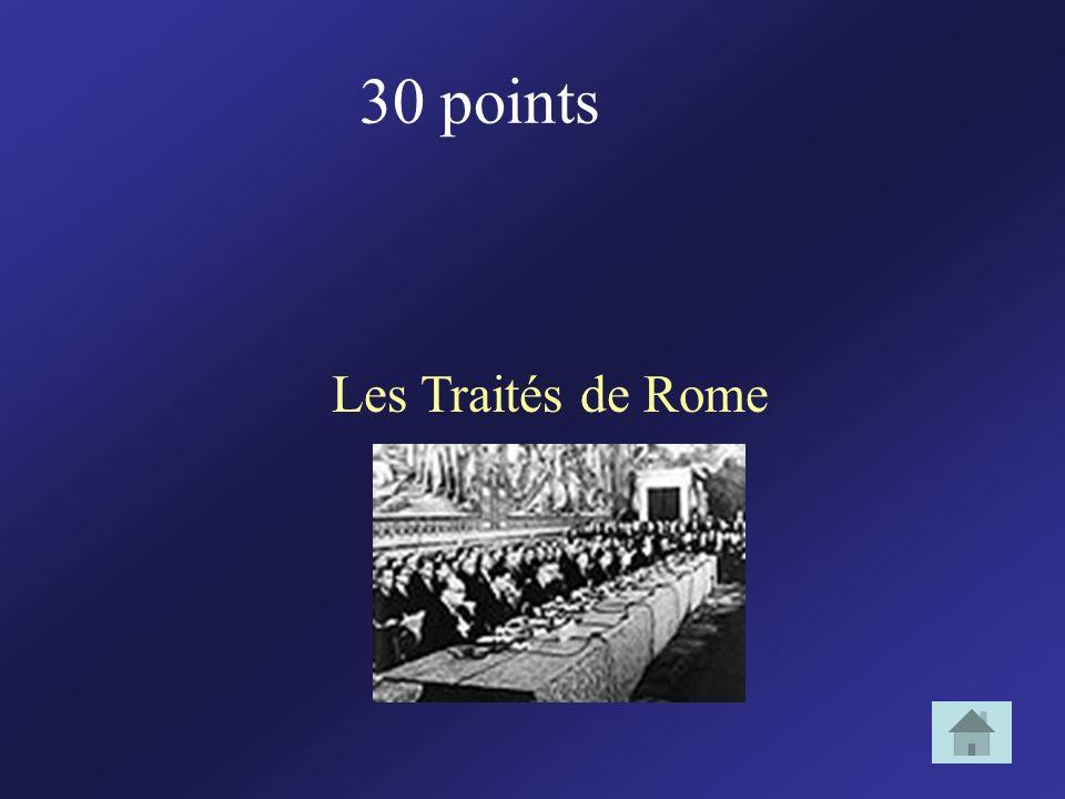 30 points Les Traités de Rome