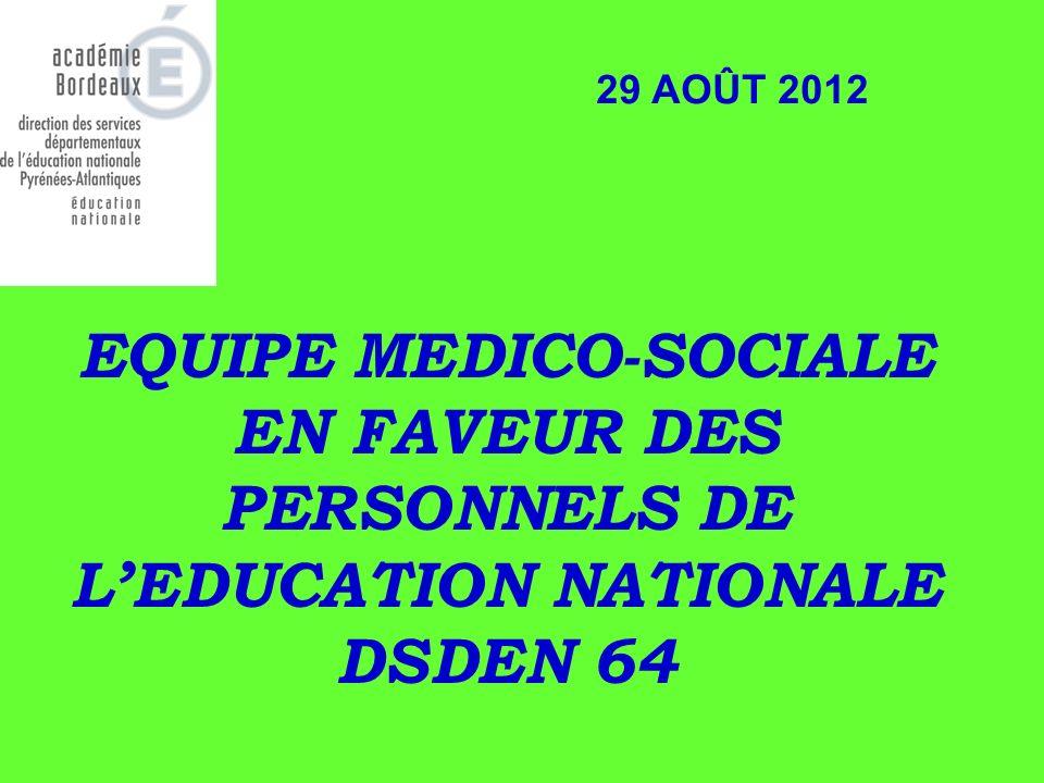 29 AOÛT 2012 EQUIPE MEDICO-SOCIALE EN FAVEUR DES PERSONNELS DE L'EDUCATION NATIONALE DSDEN 64