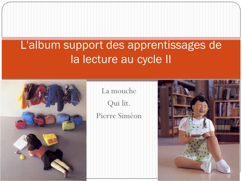 L album support des apprentissages de la lecture au cycle II