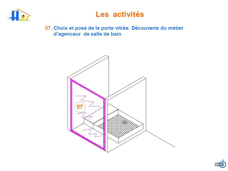 Les activités 07. Choix et pose de la porte vitrée. Découverte du métier d'agenceur de salle de bain.