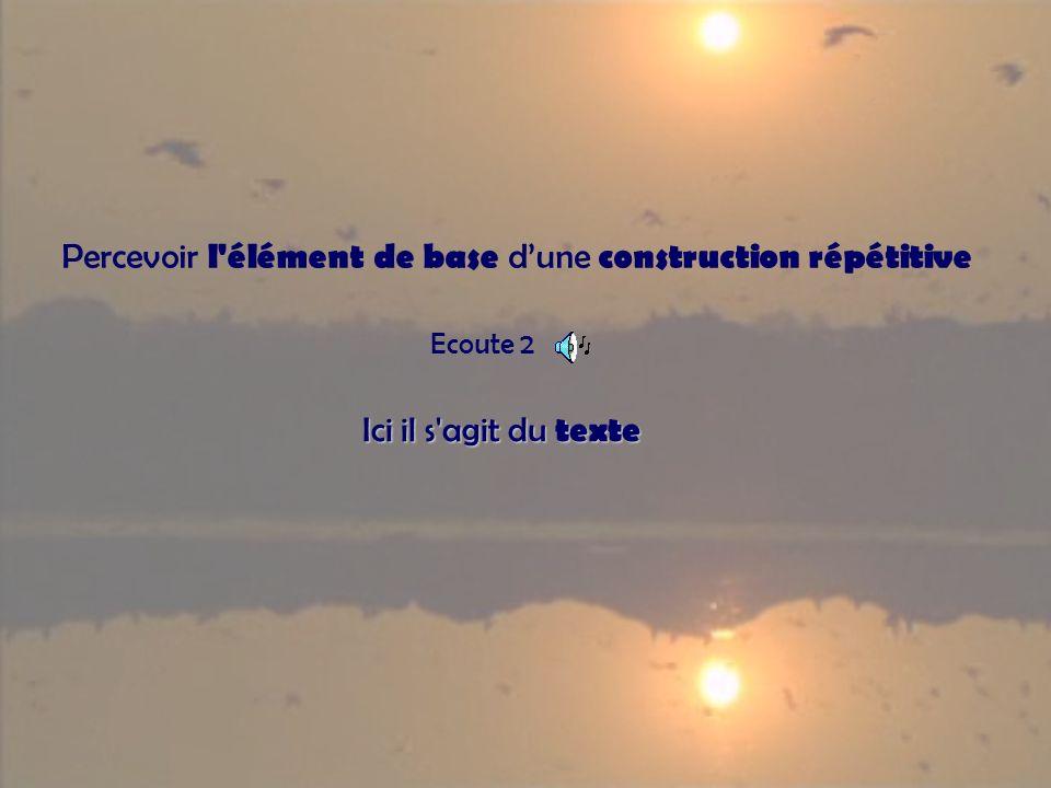 Percevoir l élément de base d'une construction répétitive