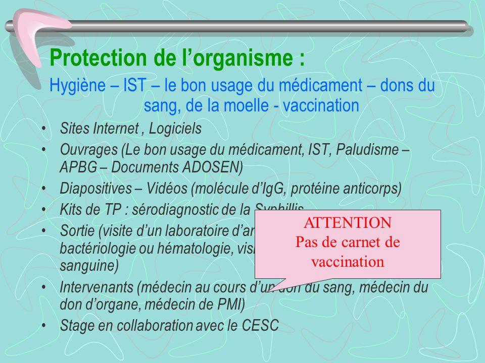 Protection de l'organisme :
