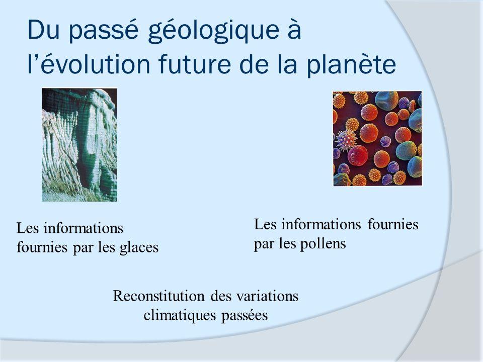Du passé géologique à l'évolution future de la planète