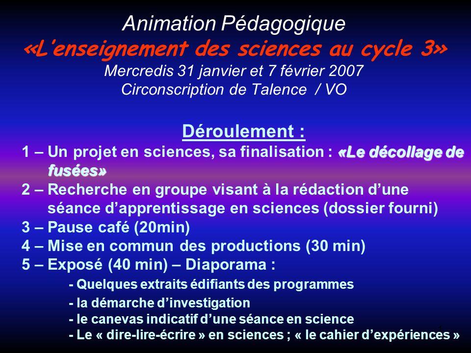 Animation Pédagogique «L'enseignement des sciences au cycle 3» Mercredis 31 janvier et 7 février 2007 Circonscription de Talence / VO